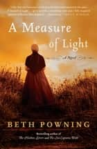 A Measure of Light ebook by Beth Powning