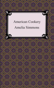 American Cookery ebook by Amelia Simmons