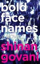 Bold Face Names ebook by Shinan Govani