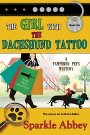 The Girl with the Dachshund Tattoo ebook by Sparkle Abbey