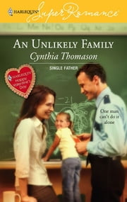 An Unlikely Family - A Single Dad Romance ebook by Cynthia Thomason
