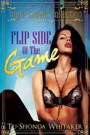 Flip Side of the Game ebook by Tu-Shonda L. Whitaker