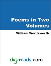 Poems in Two Volumes (Volume I and II) ebook by Wordsworth, William
