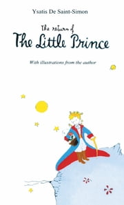 The Return of The Little Prince ebook by Ysatis DeSaint-Simon