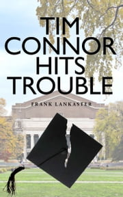 Tim Connor Hits Trouble ebook by Frank Lankaster