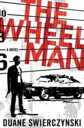 The Wheelman - A Novel ebook by Duane Swierczynski