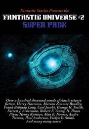 Fantastic Stories Presents the Fantastic Universe Super Pack #2 ebook by Evelyn E. Smith, Harry Harrison, Marion Zimmer Bradley,...
