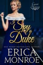 I Spy a Duke e-bok by Erica Monroe