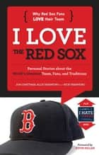 I Love the Red Sox/I Hate the Yankees ebook by Jon Chattman, Allie Tarantino, Rich Tarantino