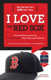 I Love the Red Sox/I Hate the Yankees ebook by Jon Chattman,Allie Tarantino,Rich Tarantino