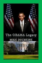 The OBAMA Legacy ebook by Mike Ducheine