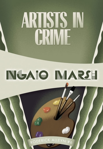 Artists in Crime - Inspector Roderick Alleyn #6 ebook by Ngaio Marsh