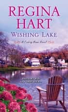 Wishing Lake ebook by Regina Hart