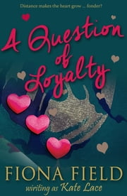 A Question of Loyalty ebook by Kate Lace