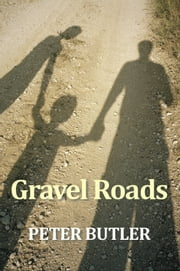 Gravel Roads ebook by Peter Butler