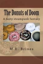 The Donuts of Doom ebook by M.E. Brines
