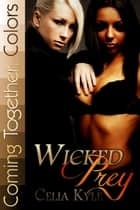 Wicked Prey ebook by Celia Kyle