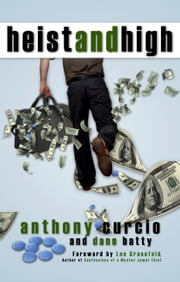 Heist and High ebook by Anthony Curcio,Dane Batty