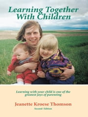 Learning Together With Children ebook by Thomson, Jeanette