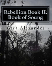 Rebellion Book II: Book of Soung ebook by Grea Alexander
