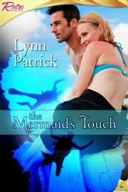 The Mermaid's Touch ebook by Lynn Patrick
