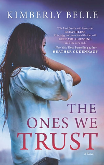The Ones We Trust ebook by Kimberly Belle