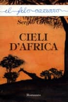 Cieli d'Africa ebook by Sergio Grea