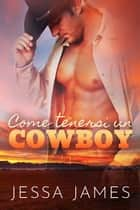 Come tenersi un cowboy eBook by Jessa James