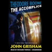 Theodore Boone: The Accomplice audiobook by John Grisham
