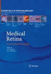 Medical Retina - Focus on Retinal Imaging ebook by Frank G Holz,Richard F. Spaide