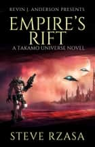Empire's Rift - The Baedecker Invasion ebook by Steve Rzasa