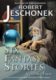 6 More Fantasy Stories ebook by Robert Jeschonek