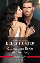 Convenient Bride For The King ebook by Kelly Hunter