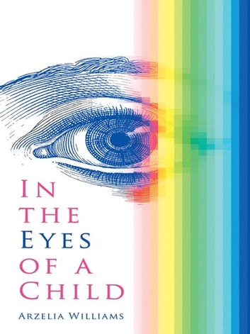 In the Eyes of a Child ebook by Arzelia Williams