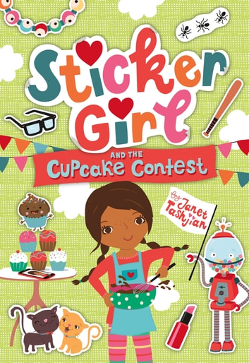 Sticker Girl and the Cupcake Challenge ebook by Janet Tashjian
