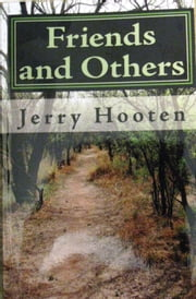 Friends and Others ebook by Jerry Hooten