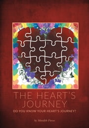 The Heart's Journey - Do You Know Your Heart's Journey? ebook by Meredith Froese