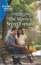 The Mayor's Secret Fortune ebook by Judy Duarte