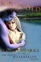 Stranded - Blue Barbarian Series, #2 ebook by