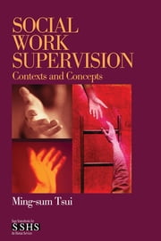Social Work Supervision - Contexts and Concepts ebook by Dr. Ming-sum Tsui