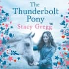 The Thunderbolt Pony audiobook by Stacy Gregg