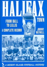 Halifax Town: From Ball to Lillis 1968-1999 ebook by Johnny Meynell