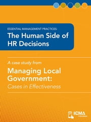 The Human Side of HR Decisions: Cases in Effectiveness: Essential Management Practices ebook by Victoria  Gordon,Charldean  Newell