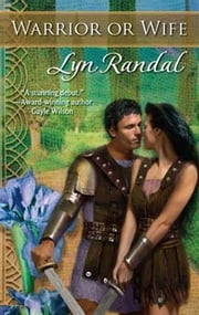 Warrior or Wife ebook by Lyn Randal