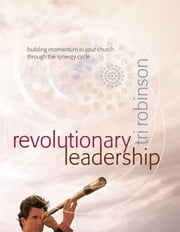 Revolutionary Leadership ebook by Tri Robinson