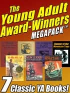 The Young Adult Award-Winners MEGAPACK ebook by Emily Cheney Neville, Mabel Louise Robinson Mabel Louise Mabel Louise Robinson Robinson, Cornelia Meigs,...