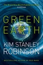 Green Earth ebook by Kim Stanley Robinson
