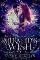 Mermaid's Wish - Dark Sea Academy, #3 ebook by Stacy Claflin
