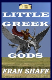 Little Greek Gods ebook by Fran Shaff