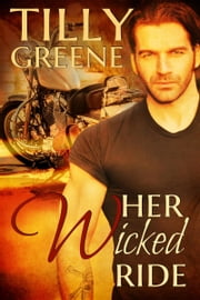 Her Wicked Ride ebook by Tilly Greene